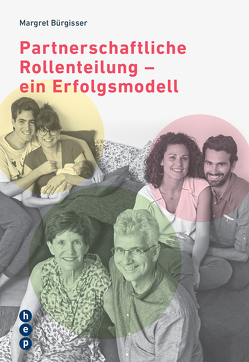 Partnerschaftliche Rollenteillung – Ein Erfolgsmodell von Bürgisser,  Margret