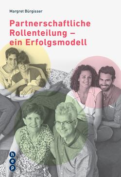 Partnerschaftliche Rollenteilung – ein Erfolgsmodell von Bürgisser,  Margret