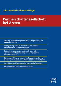 Die Partnerschaftsgesellschaft für Arztpraxen von Hendricks,  Lukas, Schlegel,  Thomas