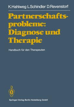 Partnerschaftsprobleme: Diagnose und Therapie von Hahlweg,  K., Revenstorf,  D, Schindler,  L
