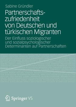 Partnerschaftszufriedenheit von Deutschen und türkischen Migranten von Gründler,  Sabine