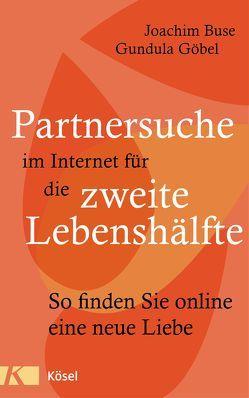 Partnersuche im Internet für die zweite Lebenshälfte von Buse,  Joachim, Göbel,  Gundula
