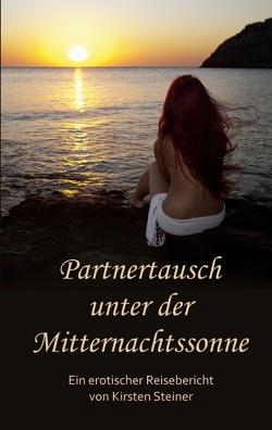Partnertausch unter der Mitternachtssonne von Steiner,  Kirsten