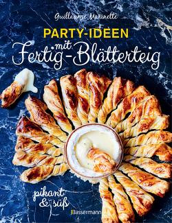 Party-Ideen mit Fertig-Blätterteig: Die besten Rezepte pikant und süß – schnell, lecker und einfach von Marinette,  Guillaume