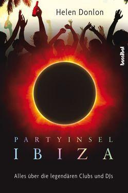 Partyinsel Ibiza von Borchardt,  Kirsten, Donlon,  Helen, Hawtin,  Richie