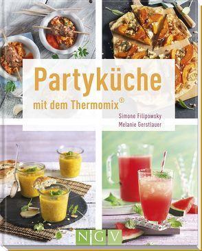 Partyküche mit dem Thermomix® von Filipowsky,  Simone, Gerstlauer,  Melanie
