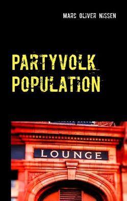 Partyvolk Population von Nissen,  Marc Oliver