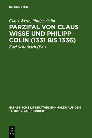 Parzifal von Claus Wisse und Philipp Colin (1331 bis 1336) von Colin,  Philipp, Schorbach,  Karl, Wisse,  Claus