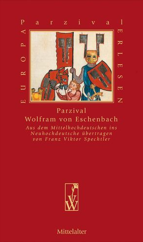 Parzival von Eschenbach,  Wolfram von, Spechtler,  Franz Viktor