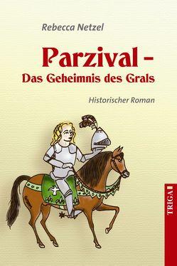 Parzival – Das Geheimnis des Grals von Netzel,  Rebecca