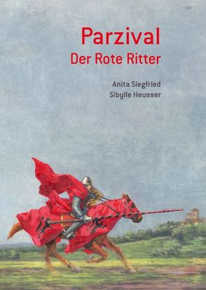 Parzival. Der Rote Ritter von Siegfried,  Anita