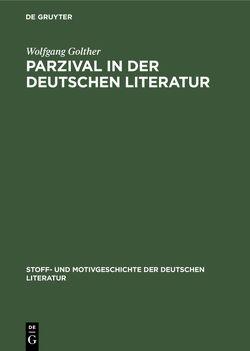 Parzival in der deutschen Literatur von Golther,  Wolfgang
