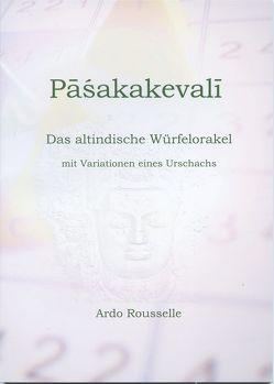 Paśakakevali von Rousselle,  Ardo, Schmitt-Rousselle,  Ardo