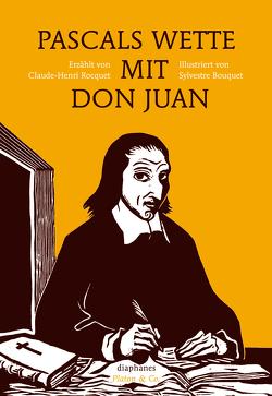 Pascals Wette mit Don Juan von Bouquet,  Sylvestre, Laugstien,  Thomas, Rocquet,  Claude-Henri