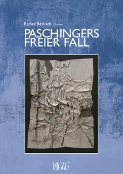 Paschingers freier Fall von Reinisch,  Rainer