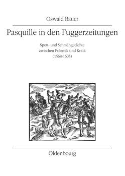 Pasquille in den Fuggerzeitungen von Bauer,  Oswald