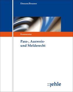 Pass-, Ausweis- und Melderecht von Brunner,  Matthias, Ehmann,  Eugen