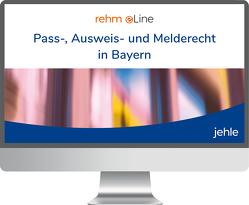 Pass-, Ausweis- und Melderecht in Bayern online von Böttcher,  Wolfhard, Ehmann,  Eugen