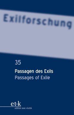 Passagen des Exils von Bannasch,  Bettina, Bischoff,  Doerte, Dogramaci,  Burcu, Krohn,  Claus-Dieter, Otto,  Elizabeth, Winckler,  Lutz