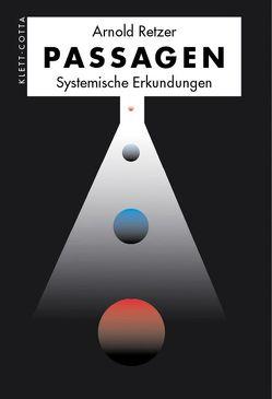 Passagen – Systemische Erkundungen von Retzer,  Arnold