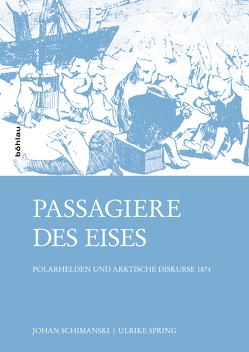 Passagiere des Eises von Schimanski,  Johan, Spring,  Ulrike