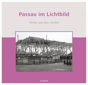 Passau im Lichtbild von Ortmeier,  Martin