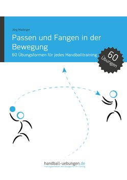 Passen und Fangen in der Bewegung von Madinger,  Jörg