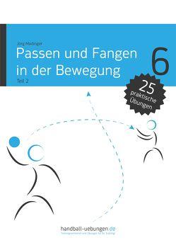 Passen und Fangen in der Bewegung Teil 2 von Madinger,  Jörg