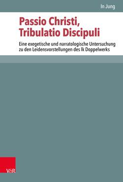 Passio Christi, Tribulatio Discipuli von Ebner,  Martin, Jung,  In, Lampe,  Peter, Schreiber,  Stefan, Zangenberg,  Jürgen