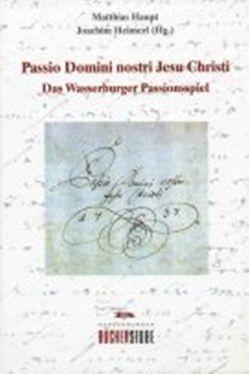 Passio Domini nostri Jesu Christi von Haupt,  Matthias, Heimerl,  Joachim