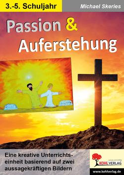 Passion & Auferstehung von Skeries,  Michael