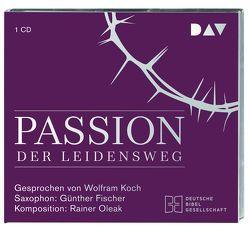 Passion. Der Leidensweg von Fischer,  Günther, Koch,  Wolfram, Luther,  Martin, Oleak,  Rainer
