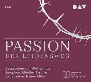 Passion. Der Leidensweg von Fischer,  Günther, Koch,  Wolfram, Oleak,  Rainer