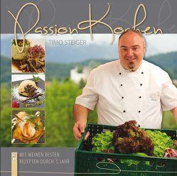 Passion Kochen von Steiger,  Timo