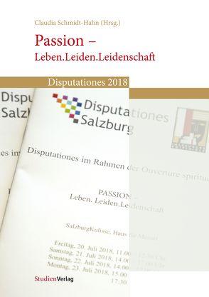 Passion – Leben.Leiden.Leidenschaft von Schmidt-Hahn,  Claudia