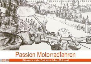 Passion Motorradfahren – Skizzen von der Freiheit auf dem Motorrad (Wandkalender 2018 DIN A3 quer) von Schimmack,  Michaela