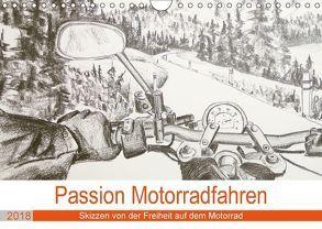Passion Motorradfahren – Skizzen von der Freiheit auf dem Motorrad (Wandkalender 2018 DIN A4 quer) von Schimmack,  Michaela