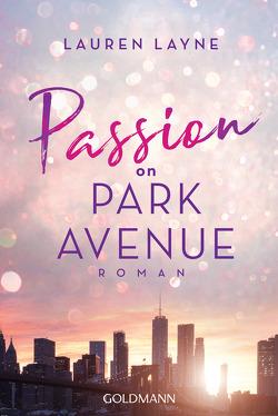 Passion on Park Avenue von Hölsken,  Nicole, Layne,  Lauren