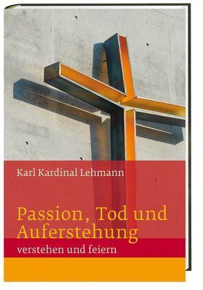 Passion, Tod und Auferstehung von Lehmann,  Karl