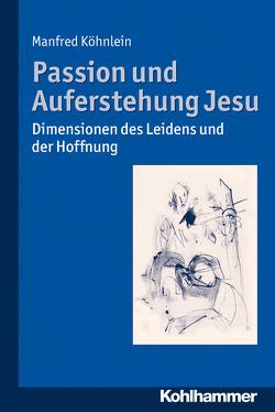 Passion und Auferstehung Jesu von Köhnlein,  Manfred