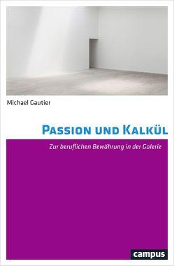 Passion und Kalkül von Gautier,  Michael