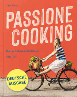 Passione Cooking von Morat,  Julia