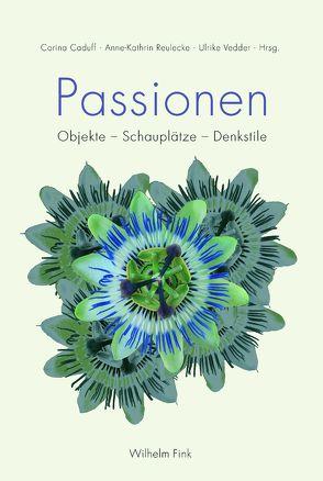 Passionen von Caduff,  Corina, Reulecke,  Anne-Kathrin, Vedder,  Ulrike