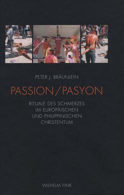 Passion/Pasyon von Bräunlein,  Peter J.