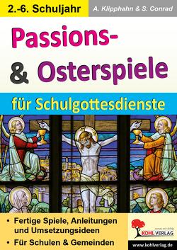 Passions- & Osterspiele für Schulgottesdienste von Conrad,  Sabine, Klipphahn,  Anneli