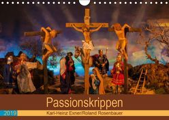Passionskrippen (Wandkalender 2019 DIN A4 quer) von Rosenbauer,  Roland