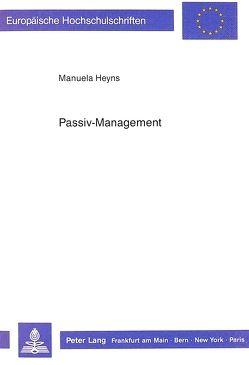 Passiv-Management von Heyns,  Manuela