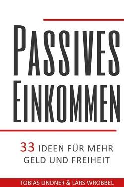 Passives Einkommen von Lindner,  Tobias, Wrobbel,  Lars