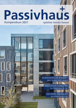 Passivhaus Kompendium 2021 von Laible,  Johannes