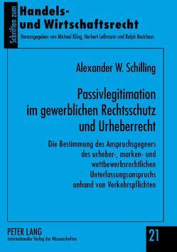 Passivlegitimation im gewerblichen Rechtsschutz und Urheberrecht von Schilling,  Alexander